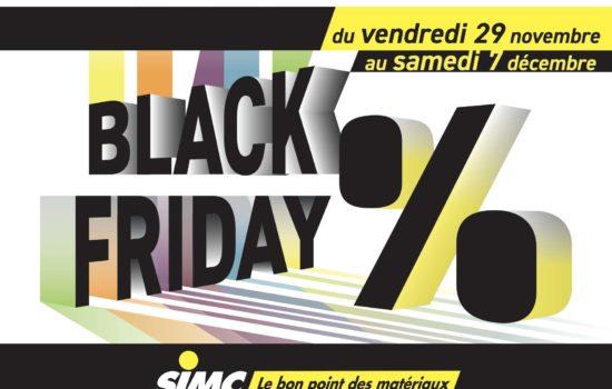 Black Friday chez Matériaux SIMC ! Du 29/11 au 7/12.