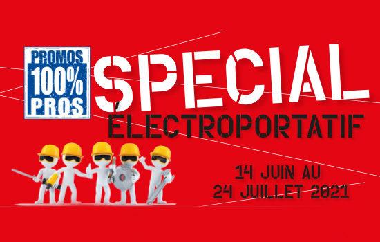 100% Pros : Spécial Électroportatif